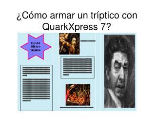 ¿Cómo armar un tríptico con QuarkXpress 7?