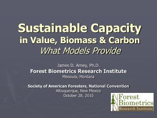 Sustainable Capacity in Value, Biomass & Carbon What Models Provide
