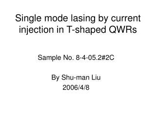 Single mode lasing by current injection in T-shaped QWRs