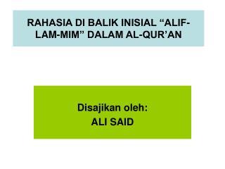 RAHASIA DI BALIK INISIAL �ALIF-LAM-MIM� DALAM AL-QUR�AN
