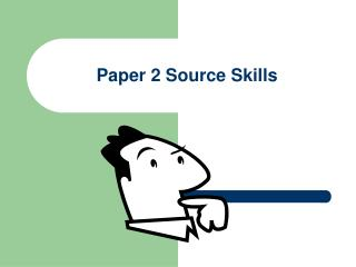 Paper 2 Source Skills