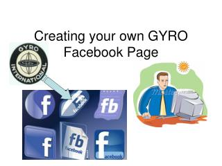 Creating your own GYRO Facebook Page