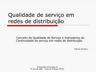 Qualidade de serviço em redes de distribuição