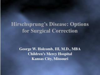 Hirschsprung's Disease: Options for Surgical Correction