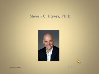 Steven C.  Hayes , PH.D.