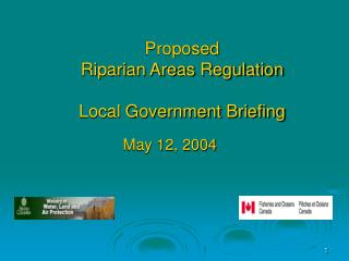 Proposed  Riparian Areas Regulation Local Government Briefing