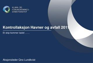 Kontrollaksjon Havner og avfall 2011