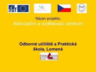 Název projektu Aktivizační a vzdělávací centrum