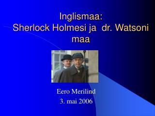 Inglismaa: Sherlock Holmesi ja  dr. Watsoni maa