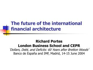 The future of the international financial architecture