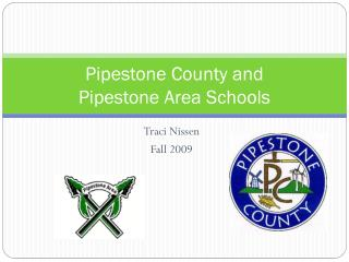 Pipestone County and  Pipestone Area Schools