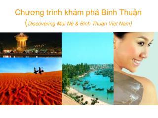 Chương trình khám phá Binh Thuận ( Discovering Mui Ne & Binh Thuan Viet Nam )