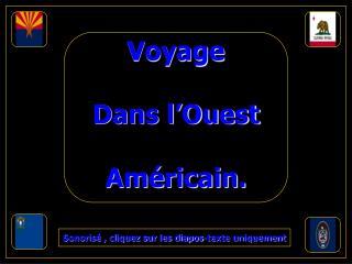Voyage Dans l'Ouest Américain.