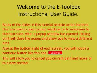 Welcome to the E-Toolbox Instructional User Guide.