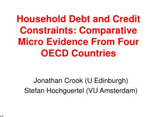 Household Debt and Credit Constraints: Comparative Micro Evidence From Four OECD Countries