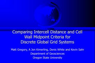 Matt Gregory, A Jon Kimerling, Denis White and Kevin Sahr Department of Geosciences