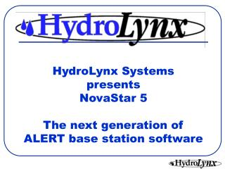 HydroLynx Systems presents NovaStar 5 The next generation of ALERT base station software