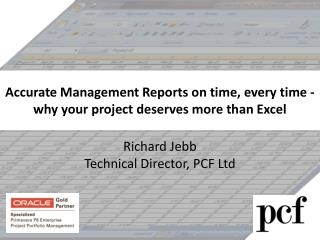 A ccurate  Management Reports on time, every time - why your project deserves more than Excel