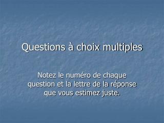 Questions à choix multiples