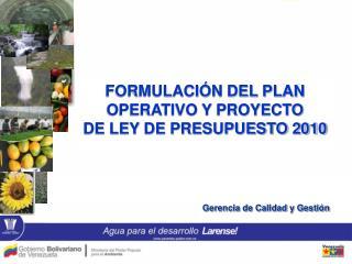 FORMULACIÓN DEL PLAN OPERATIVO Y PROYECTO DE LEY DE PRESUPUESTO 2010