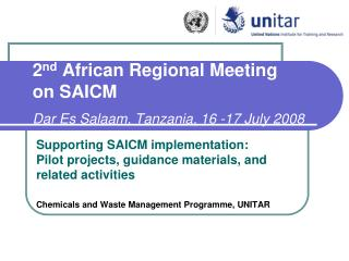 2 nd  African Regional Meeting  on SAICM Dar Es Salaam, Tanzania, 16 -17 July 2008