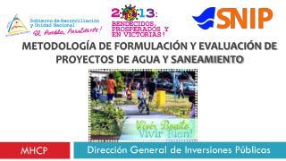 METODOLOGÍA DE FORMULACIÓN Y EVALUACIÓN DE PROYECTOS DE AGUA Y SANEAMIENTO
