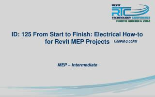 ID: 125 From Start to Finish: Electrical How-to for Revit MEP Projects