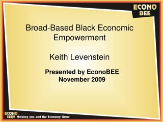 Broad-Based Black Economic Empowerment Keith Levenstein