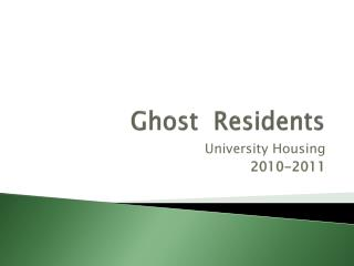 Ghost  Residents