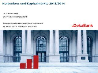 Konjunktur und Kapitalmärkte 2013/2014