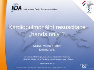 """Kardiopulmonální resuscitace """"hands only""""?"""
