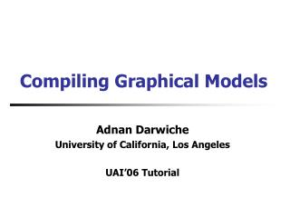 Compiling Graphical Models