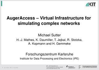 Michael Sutter H.-J. Mathes, K. Daumiller, T. Jejkal, R. Stotzka, A. Kopmann and H. Gemmeke