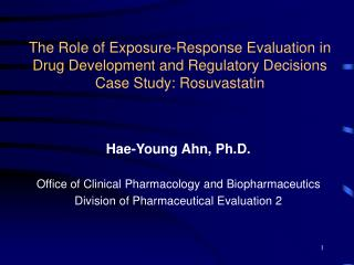 The Role of Exposure-Response Evaluation in  Drug Development and Regulatory Decisions Case Study: Rosuvastatin
