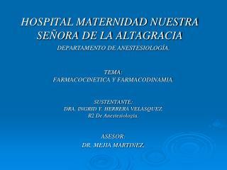 HOSPITAL MATERNIDAD NUESTRA SE�ORA DE LA ALTAGRACIA