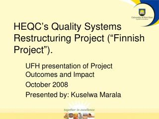 "HEQC's Quality Systems Restructuring Project (""Finnish Project"")."