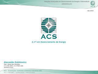 Alexander Dabkiewicz Ger. Geral de Vendas (11) 5182-2898 – (11) 99485-6384 alex@acsd.br