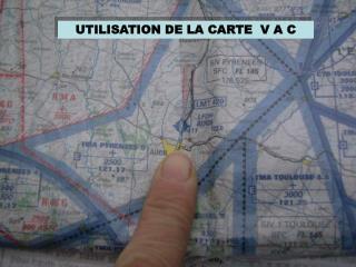 UTILISATION DE LA CARTE  V A C