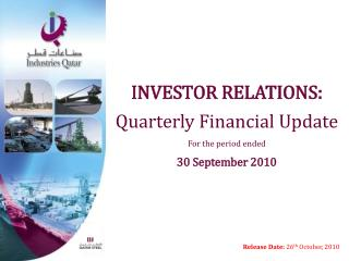 INVESTOR RELATIONS: Quarterly Financial Update For the period ended 30 September 2010