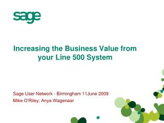 Increasing the Business Value from  your Line 500 System
