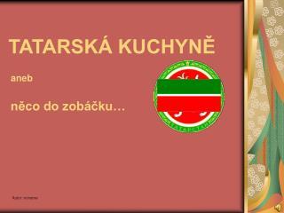 TATARSKÁ KUCHYNĚ