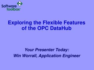Exploring the Flexible Features of the OPC DataHub