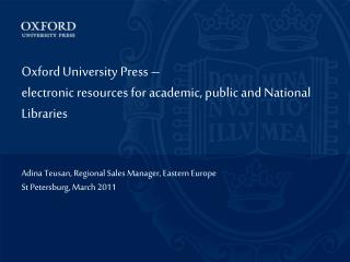 Oxford University Press �  electronic resources for academic, public and National Libraries