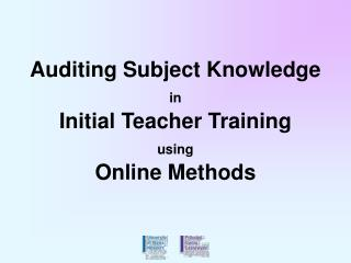 Auditing Subject Knowledge  in Initial Teacher Training  using Online Methods