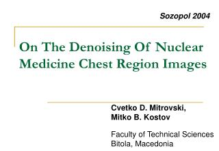 On The Denoising Of Nuclear Medicine Chest Region Images