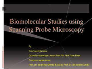 Biomolecular  Studies using  Scanning Probe Microscopy