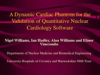 A Dynamic Cardiac Phantom for the  Validation of Quantitative Nuclear Cardiology Software