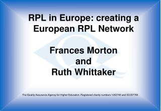 RPL in Europe: creating a European RPL Network Frances Morton and Ruth Whittaker