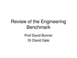 Review of the Engineering Benchmark