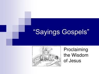 """Sayings Gospels"""